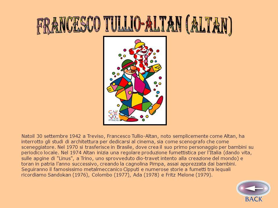 Natoil 30 settembre 1942 a Treviso, Francesco Tullio-Altan, noto semplicemente come Altan, ha interrotto gli studi di architettura per dedicarsi al cinema, sia come scenografo che come sceneggiatore.