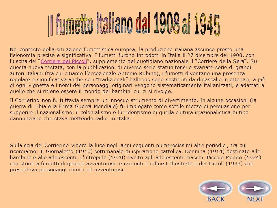 Nel contesto della situazione fumettistica europea, la produzione italiana assunse presto una fisionomia precisa e significativa.