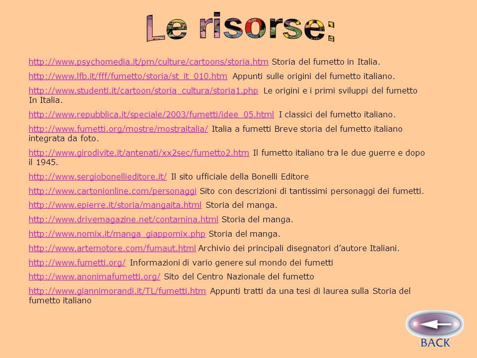 http://www.psychomedia.it/pm/culture/cartoons/storia.htmhttp://www.psychomedia.it/pm/culture/cartoons/storia.htm Storia del fumetto in Italia.