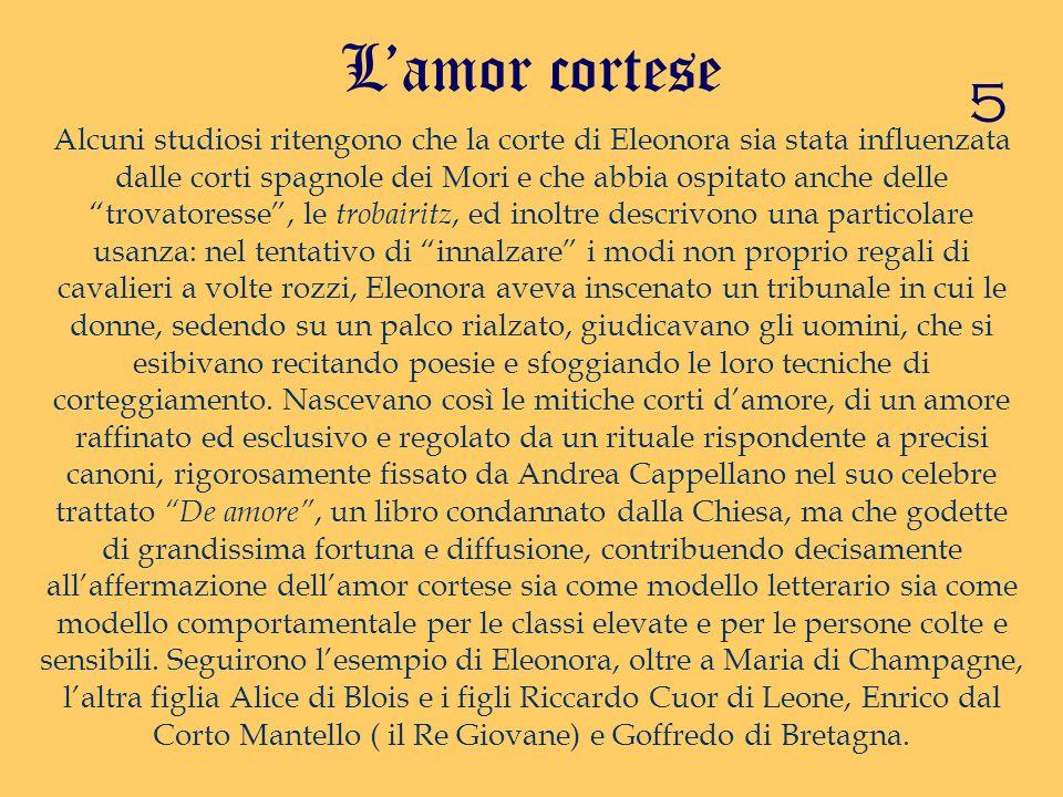 Alcuni studiosi ritengono che la corte di Eleonora sia stata influenzata dalle corti spagnole dei Mori e che abbia ospitato anche delle trovatoresse,