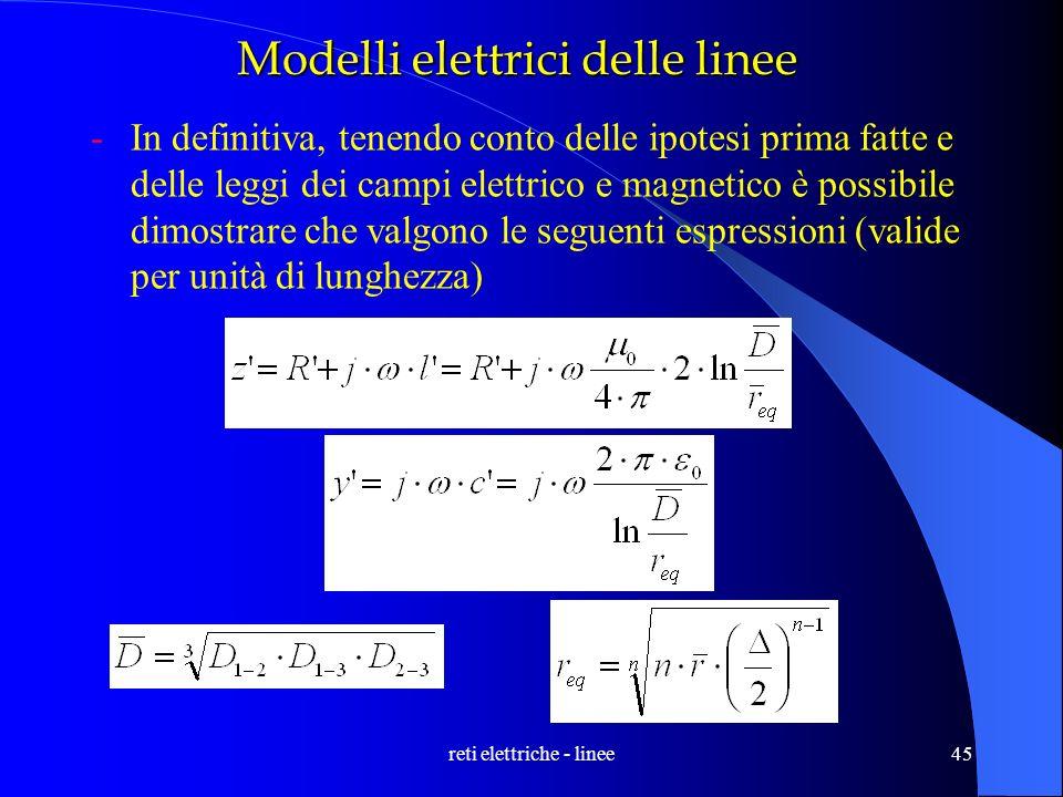 reti elettriche - linee45 Modelli elettrici delle linee -In definitiva, tenendo conto delle ipotesi prima fatte e delle leggi dei campi elettrico e ma