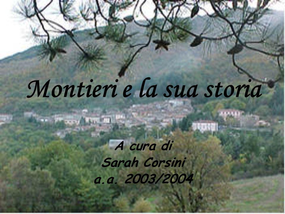 Montieri e la sua storia A cura di Sarah Corsini a.a. 2003/2004