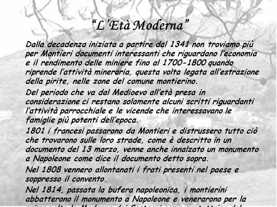 LEtà Moderna Dalla decadenza iniziata a partire dal 1341 non troviamo più per Montieri documenti interessanti che riguardano leconomia e il rendimento
