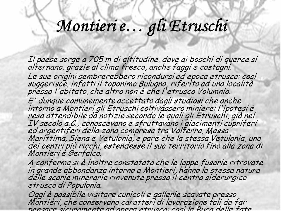 LEtà Contemporanea Il presente di Montieri inizia con la chiusura della miniera di Campiano, vicino a Boccheggiano, nel luglio del 1994.