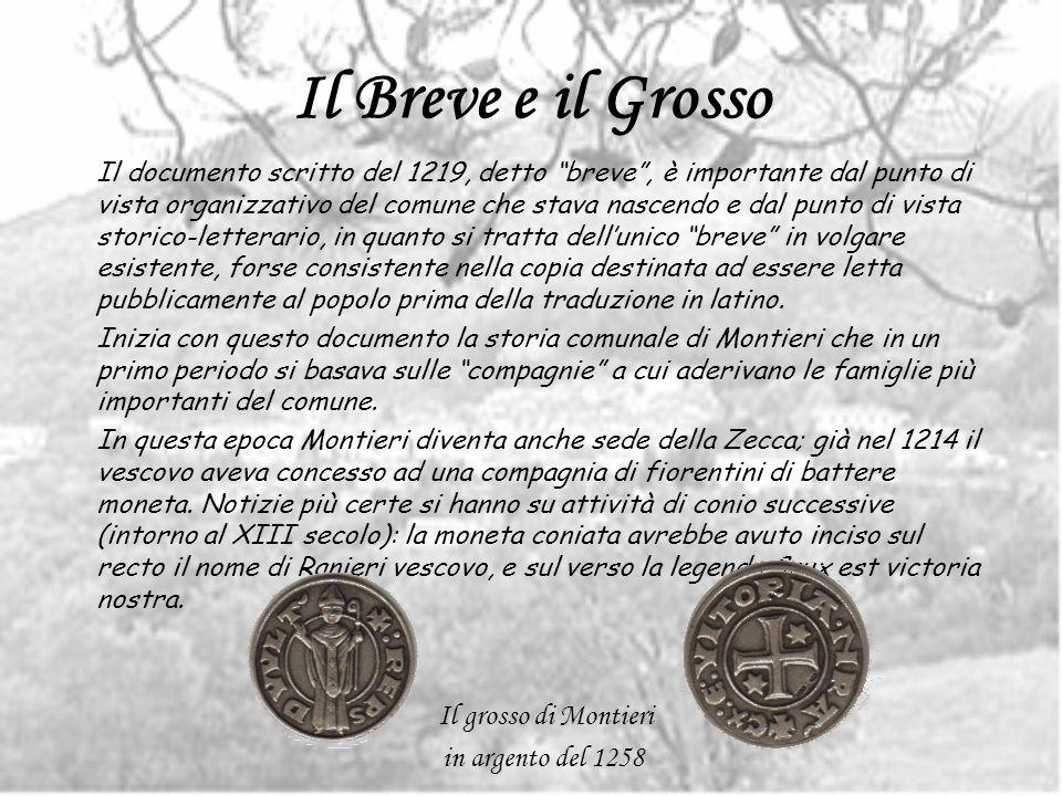 Il Breve e il Grosso Il documento scritto del 1219, detto breve, è importante dal punto di vista organizzativo del comune che stava nascendo e dal pun