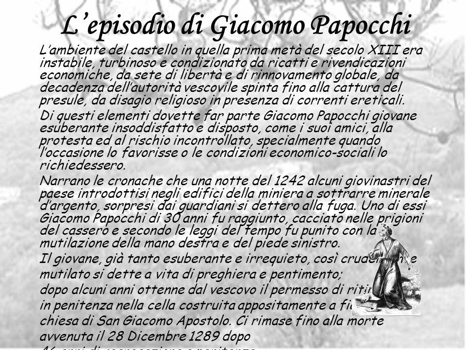 Lepisodio di Giacomo Papocchi Lambiente del castello in quella prima metà del secolo XIII era instabile, turbinoso e condizionato da ricatti e rivendi