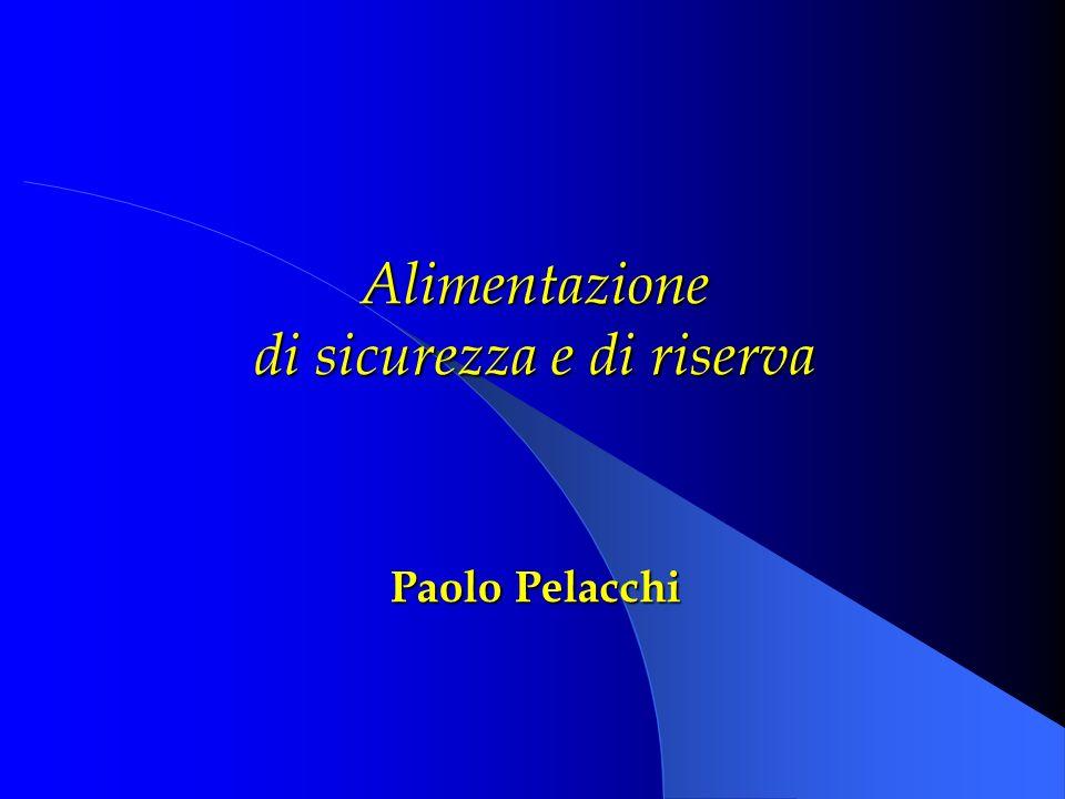 Alimentazione di sicurezza e di riserva Paolo Pelacchi