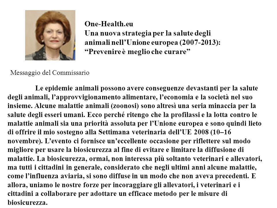 One-Health.eu Una nuova strategia per la salute degli animali nellUnione europea (2007-2013): Prevenire è meglio che curare Le epidemie animali posson
