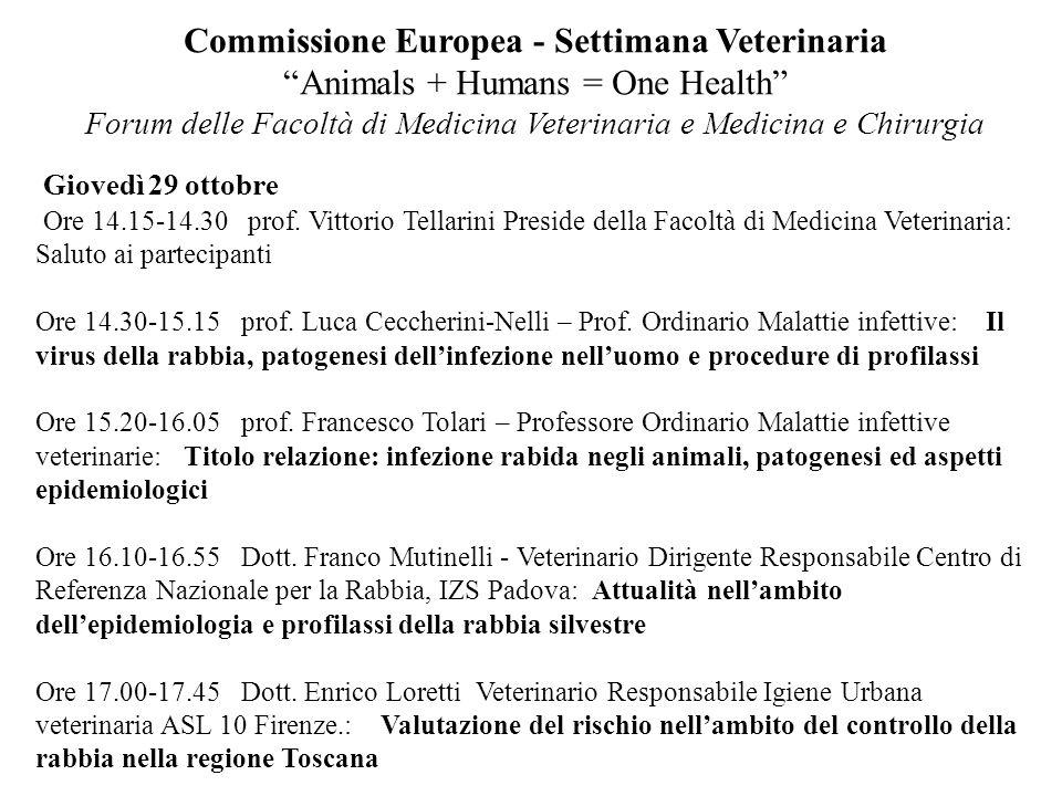Commissione Europea - Settimana Veterinaria Animals + Humans = One Health Forum delle Facoltà di Medicina Veterinaria e Medicina e Chirurgia Giovedì 2