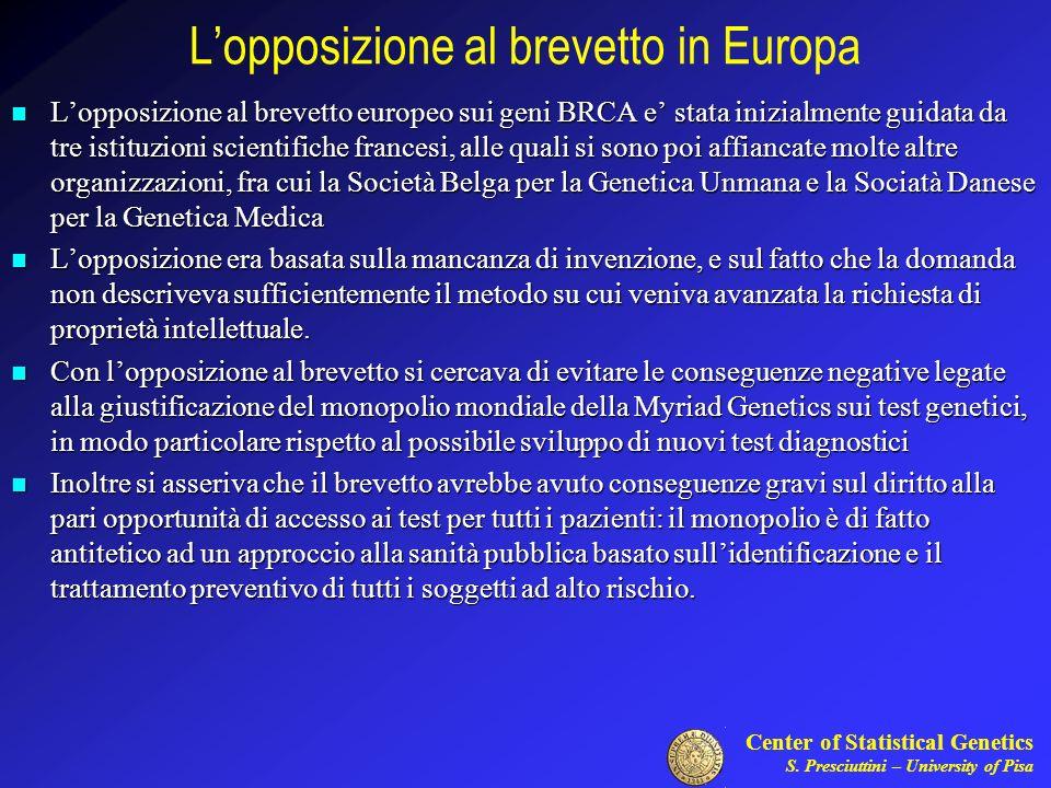 Center of Statistical Genetics S. Presciuttini – University of Pisa Lopposizione al brevetto in Europa Lopposizione al brevetto europeo sui geni BRCA