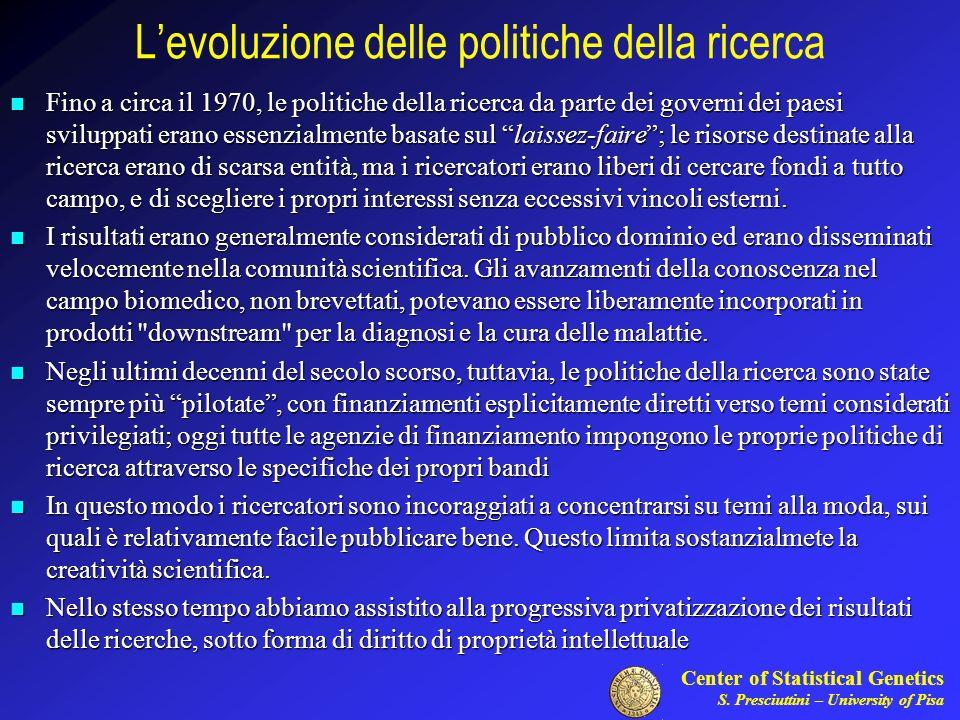 Center of Statistical Genetics S. Presciuttini – University of Pisa Levoluzione delle politiche della ricerca Fino a circa il 1970, le politiche della