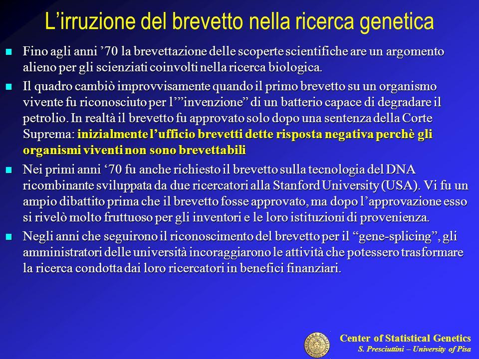 Center of Statistical Genetics S. Presciuttini – University of Pisa Lirruzione del brevetto nella ricerca genetica Fino agli anni 70 la brevettazione