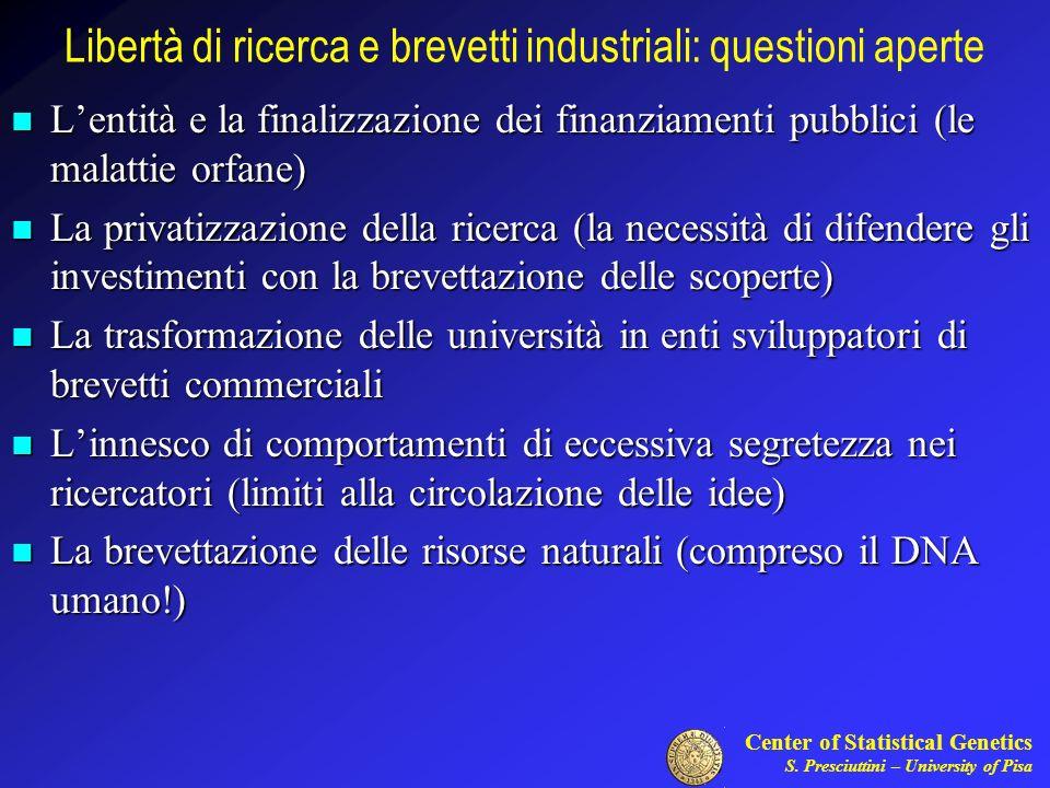 Center of Statistical Genetics S. Presciuttini – University of Pisa Libertà di ricerca e brevetti industriali: questioni aperte Lentità e la finalizza