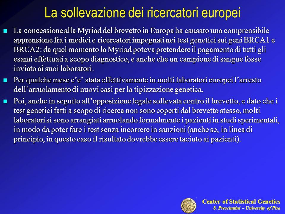 Center of Statistical Genetics S. Presciuttini – University of Pisa La sollevazione dei ricercatori europei La concessione alla Myriad del brevetto in