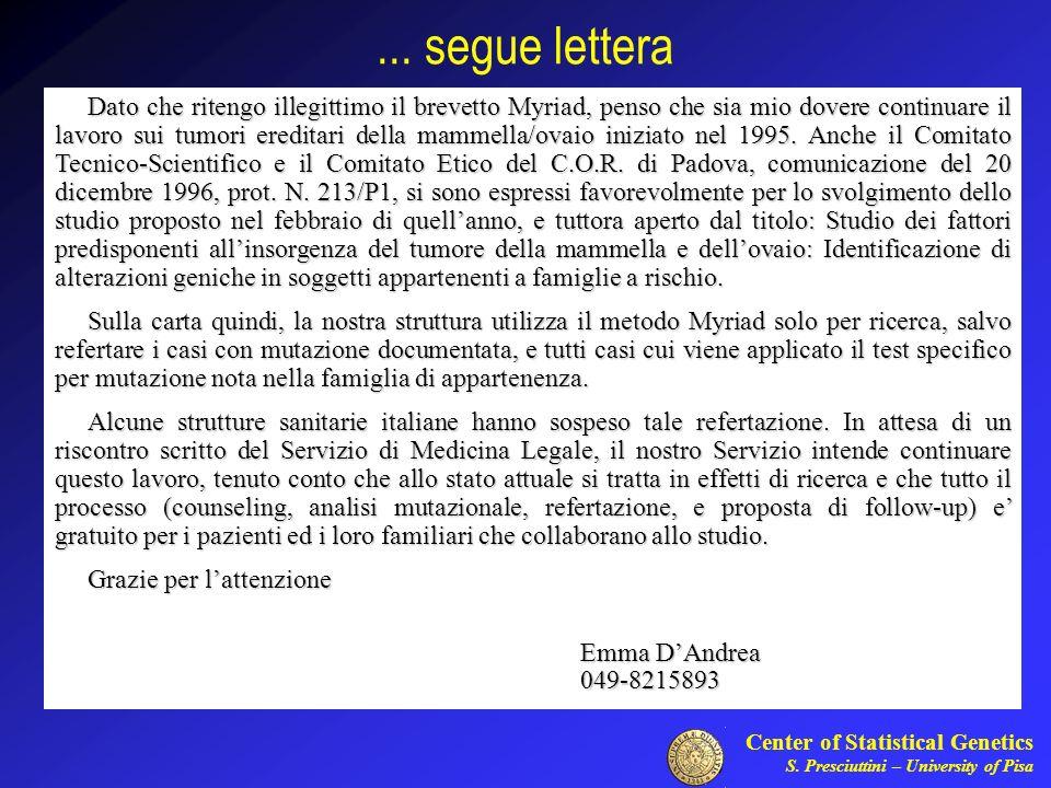 Center of Statistical Genetics S. Presciuttini – University of Pisa... segue lettera Dato che ritengo illegittimo il brevetto Myriad, penso che sia mi