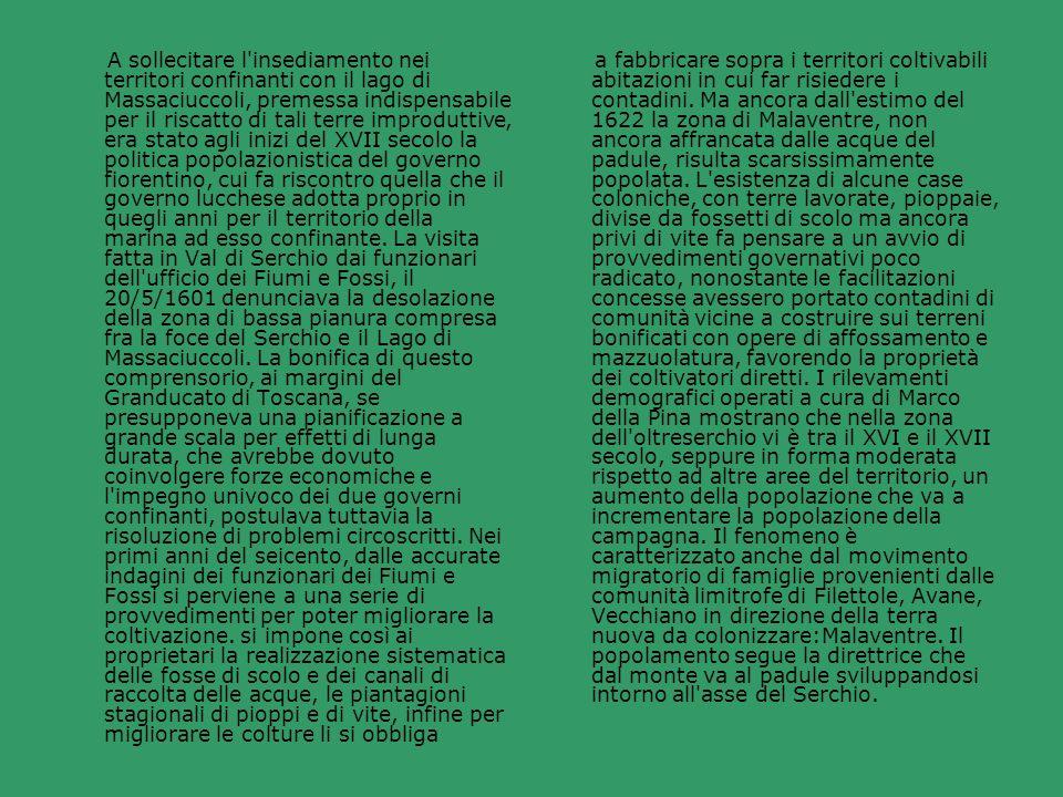 A sollecitare l'insediamento nei territori confinanti con il lago di Massaciuccoli, premessa indispensabile per il riscatto di tali terre improduttive