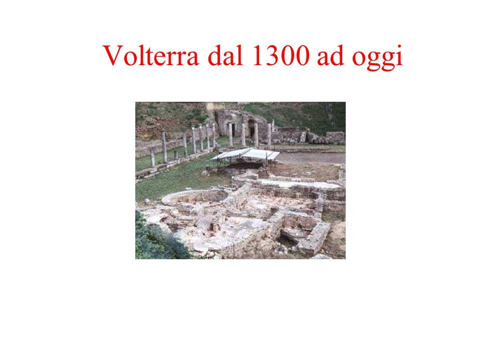 2 Volterra 1300 Fine 1200: Conclusione dei conflitti fra Guelfi e Ghibellini; si instaura una signoria guelfa con Ottaviano Belforti 1361: Termina la signoria della famiglia Belforti; uno dei suo membri viene decapitato perché accusato di aver venduto la città a Pisa