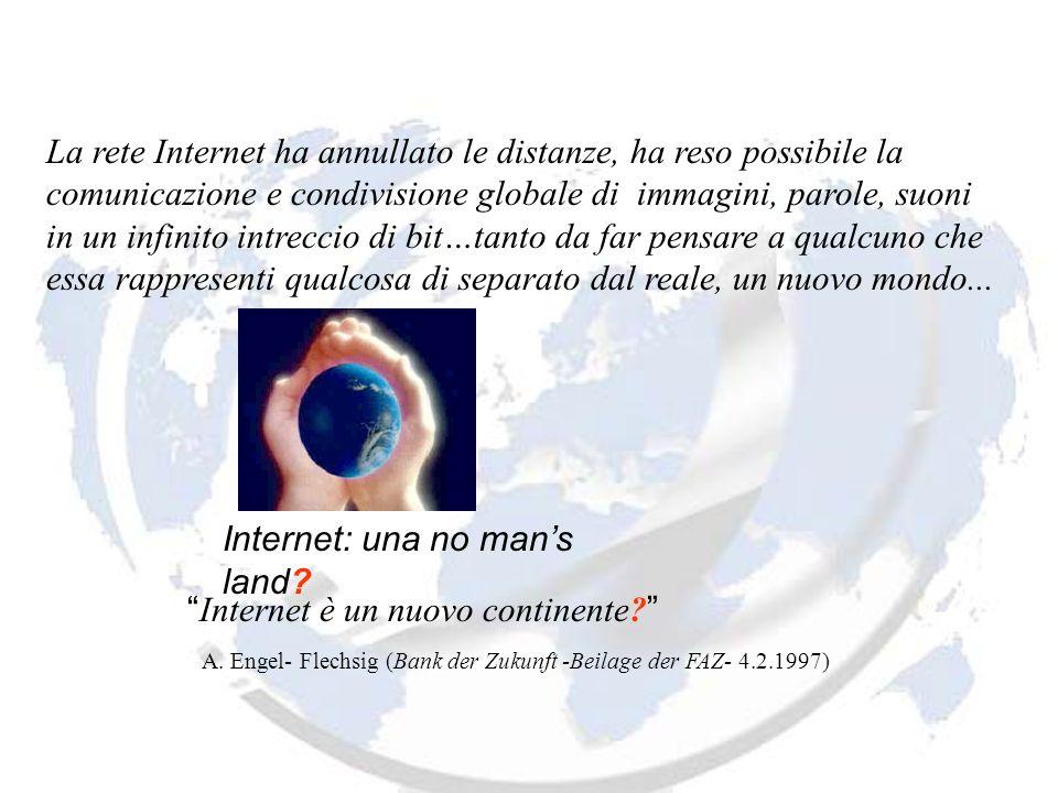 Internet: una no mans land. Internet è un nuovo continente.