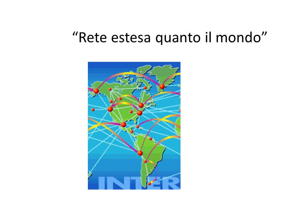 Rete estesa quanto il mondo