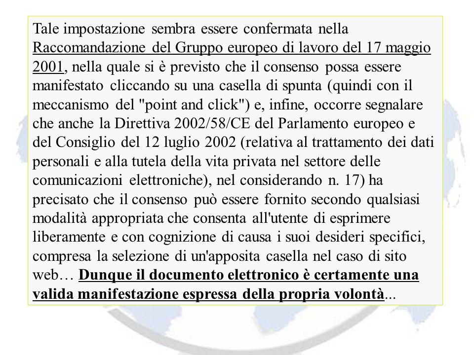 Tale impostazione sembra essere confermata nella Raccomandazione del Gruppo europeo di lavoro del 17 maggio 2001, nella quale si è previsto che il con