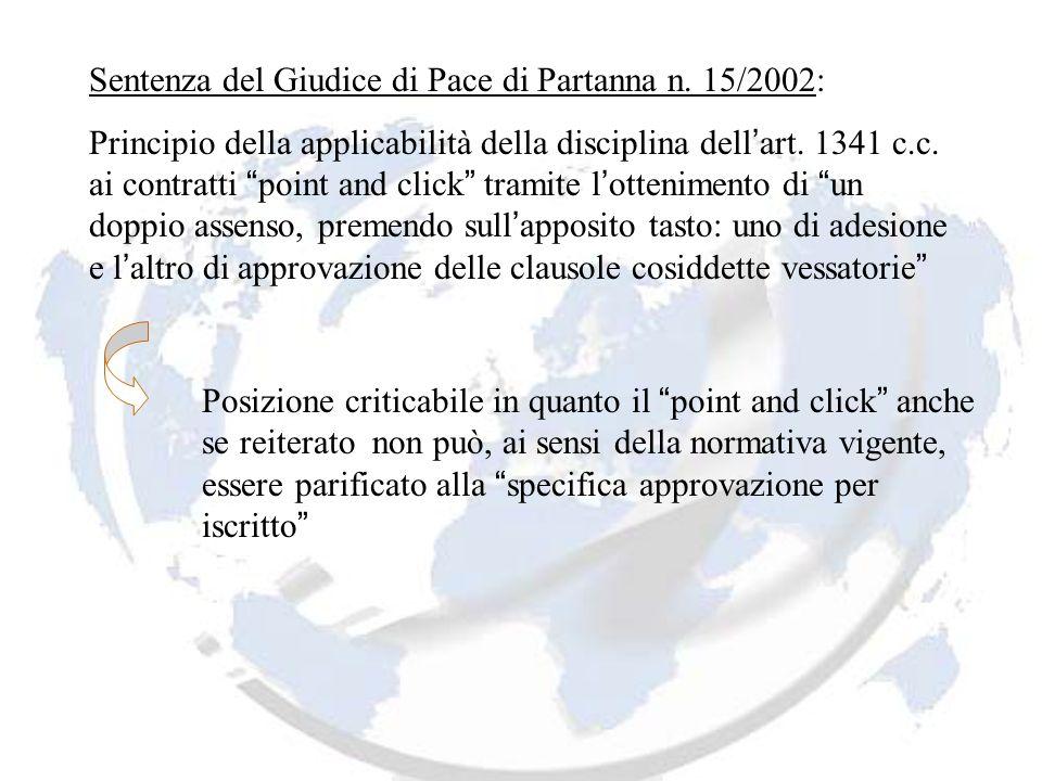 Sentenza del Giudice di Pace di Partanna n. 15/2002: Principio della applicabilità della disciplina dell art. 1341 c.c. ai contratti point and click t