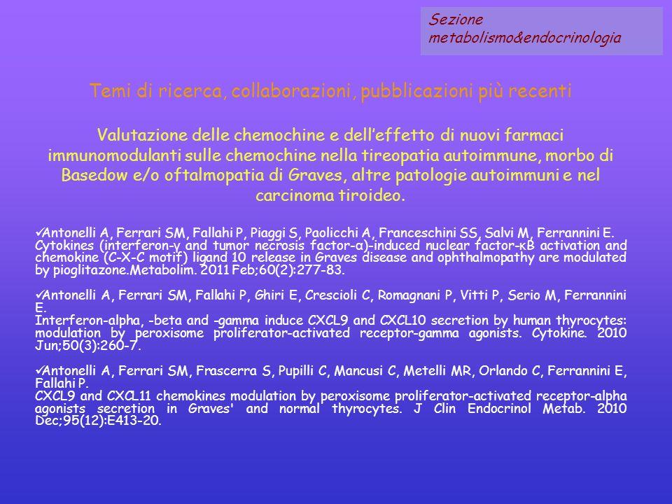 Temi di ricerca, collaborazioni, pubblicazioni più recenti Valutazione delle chemochine e delleffetto di nuovi farmaci immunomodulanti sulle chemochin