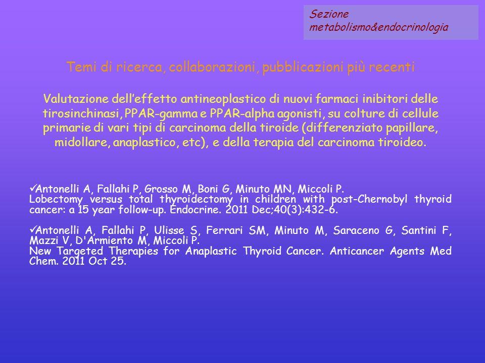 Temi di ricerca, collaborazioni, pubblicazioni più recenti Valutazione delleffetto antineoplastico di nuovi farmaci inibitori delle tirosinchinasi, PP