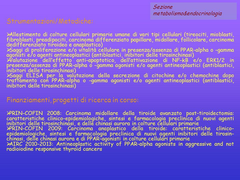 Strumentazioni/Metodiche: Allestimento di colture cellulari primarie umane di vari tipi cellulari (tireociti, mioblasti, fibroblasti, preadipociti, ca