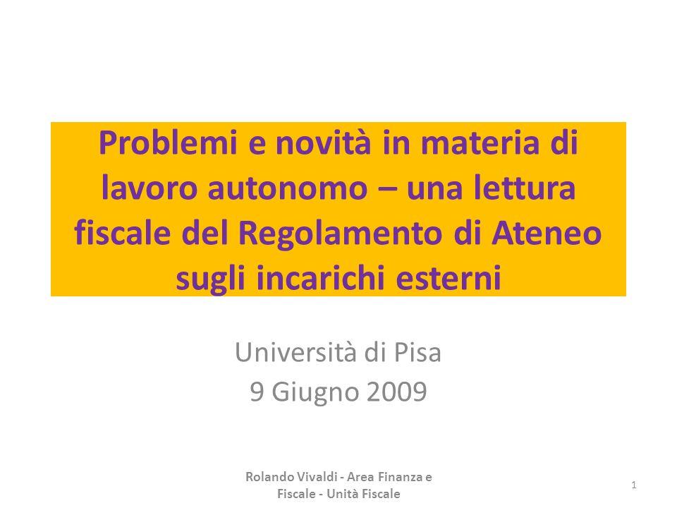 Problemi e novità in materia di lavoro autonomo – una lettura fiscale del Regolamento di Ateneo sugli incarichi esterni Università di Pisa 9 Giugno 20