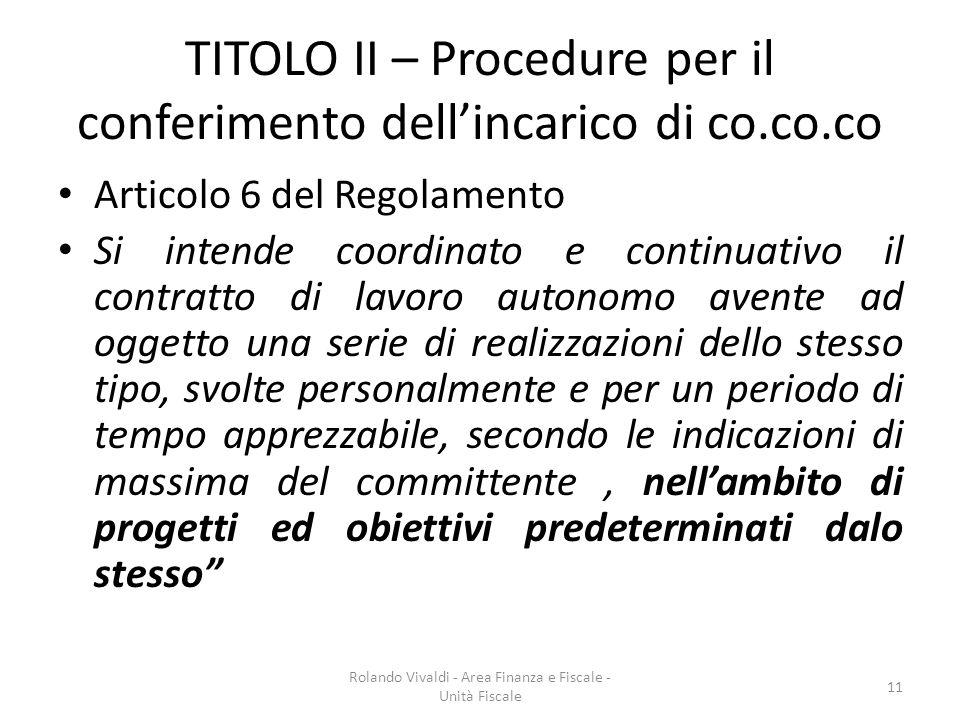 TITOLO II – Procedure per il conferimento dellincarico di co.co.co Articolo 6 del Regolamento Si intende coordinato e continuativo il contratto di lav