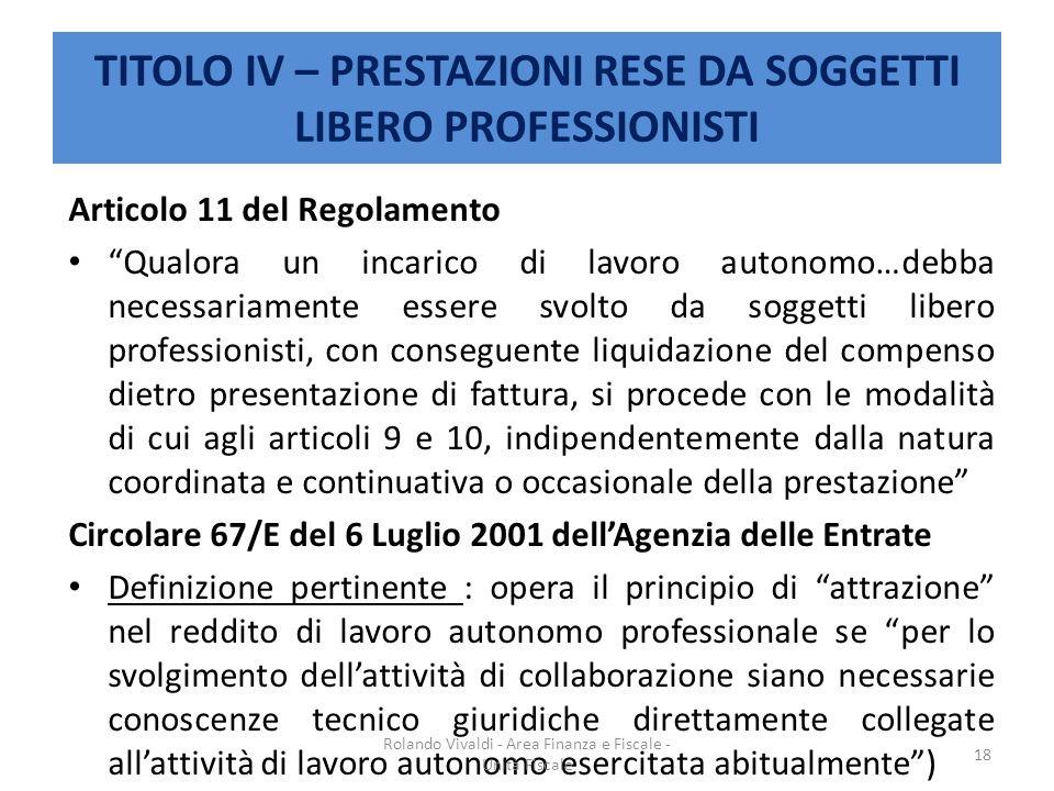 TITOLO IV – PRESTAZIONI RESE DA SOGGETTI LIBERO PROFESSIONISTI Articolo 11 del Regolamento Qualora un incarico di lavoro autonomo…debba necessariament