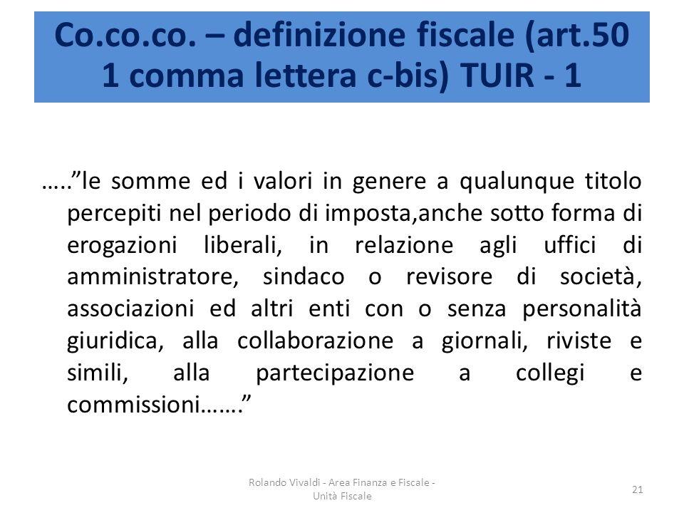 …..le somme ed i valori in genere a qualunque titolo percepiti nel periodo di imposta,anche sotto forma di erogazioni liberali, in relazione agli uffi