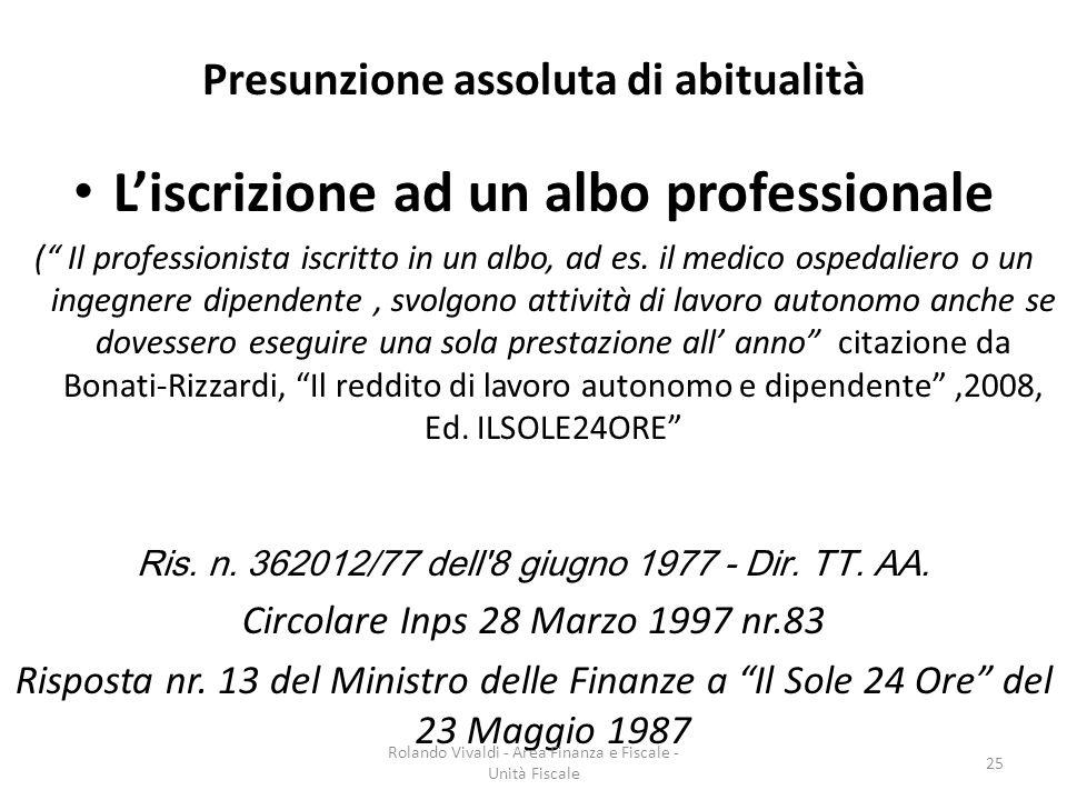 Presunzione assoluta di abitualità Liscrizione ad un albo professionale ( Il professionista iscritto in un albo, ad es. il medico ospedaliero o un ing