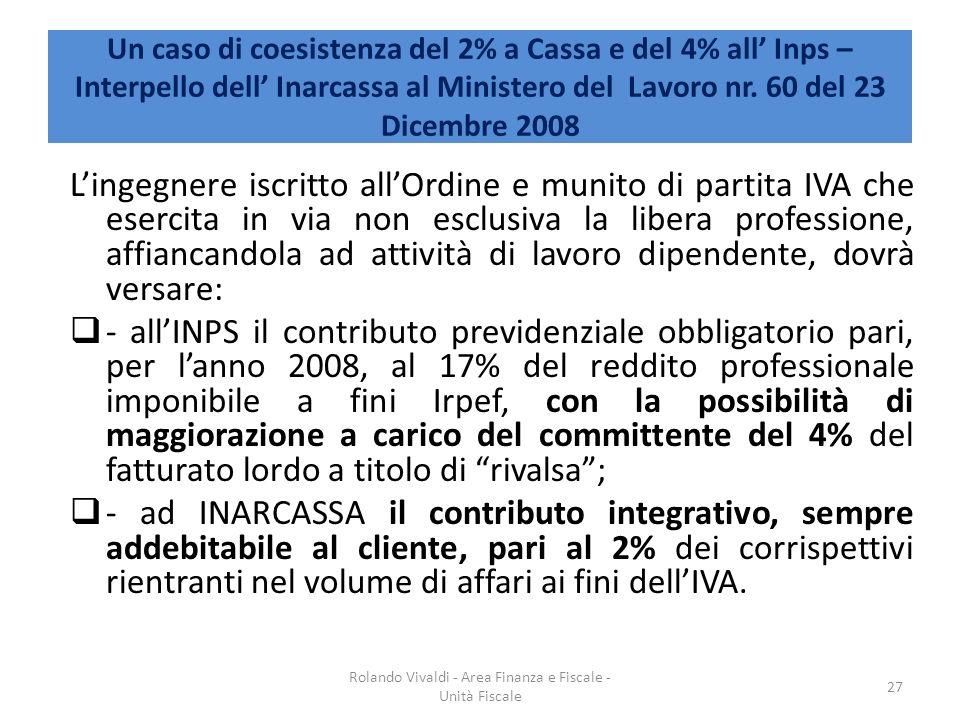 Un caso di coesistenza del 2% a Cassa e del 4% all Inps – Interpello dell Inarcassa al Ministero del Lavoro nr. 60 del 23 Dicembre 2008 Lingegnere isc