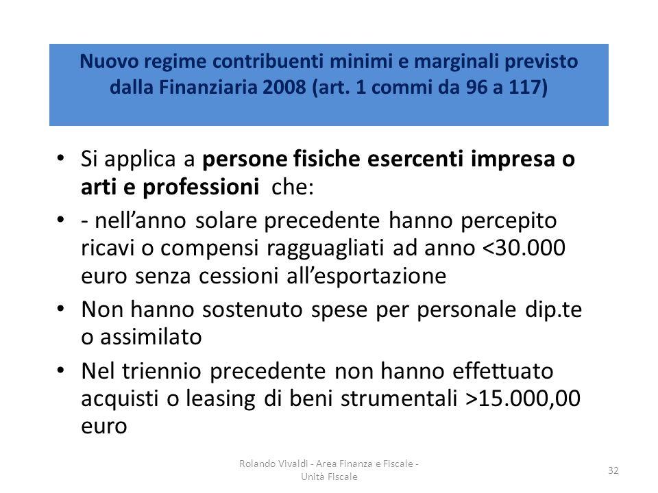 Nuovo regime contribuenti minimi e marginali previsto dalla Finanziaria 2008 (art. 1 commi da 96 a 117) Si applica a persone fisiche esercenti impresa