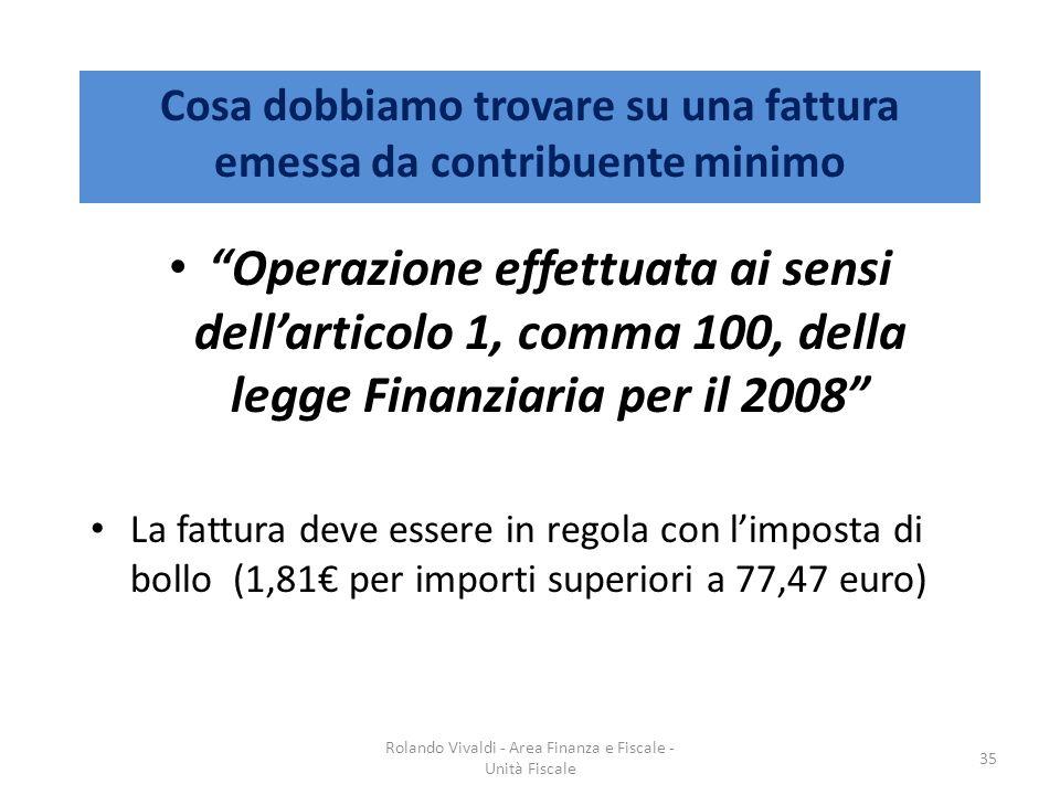 Cosa dobbiamo trovare su una fattura emessa da contribuente minimo Operazione effettuata ai sensi dellarticolo 1, comma 100, della legge Finanziaria p