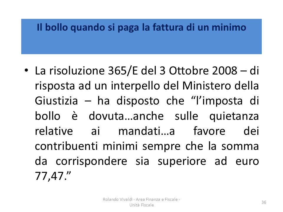 Il bollo quando si paga la fattura di un minimo La risoluzione 365/E del 3 Ottobre 2008 – di risposta ad un interpello del Ministero della Giustizia –