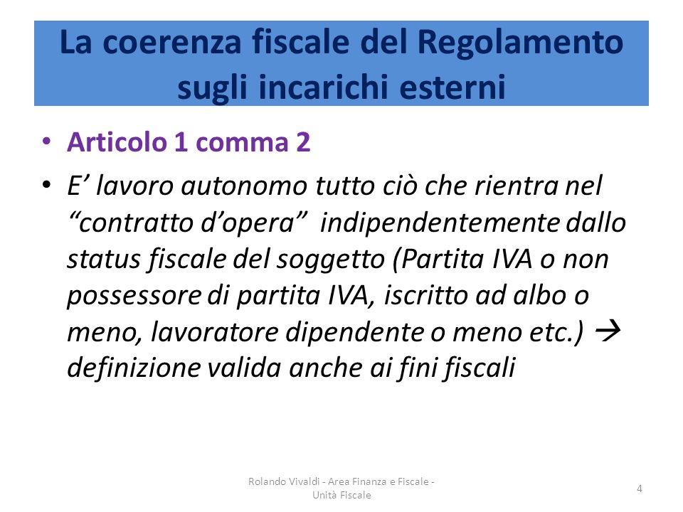 La coerenza fiscale del Regolamento sugli incarichi esterni Articolo 1 comma 2 E lavoro autonomo tutto ciò che rientra nel contratto dopera indipenden