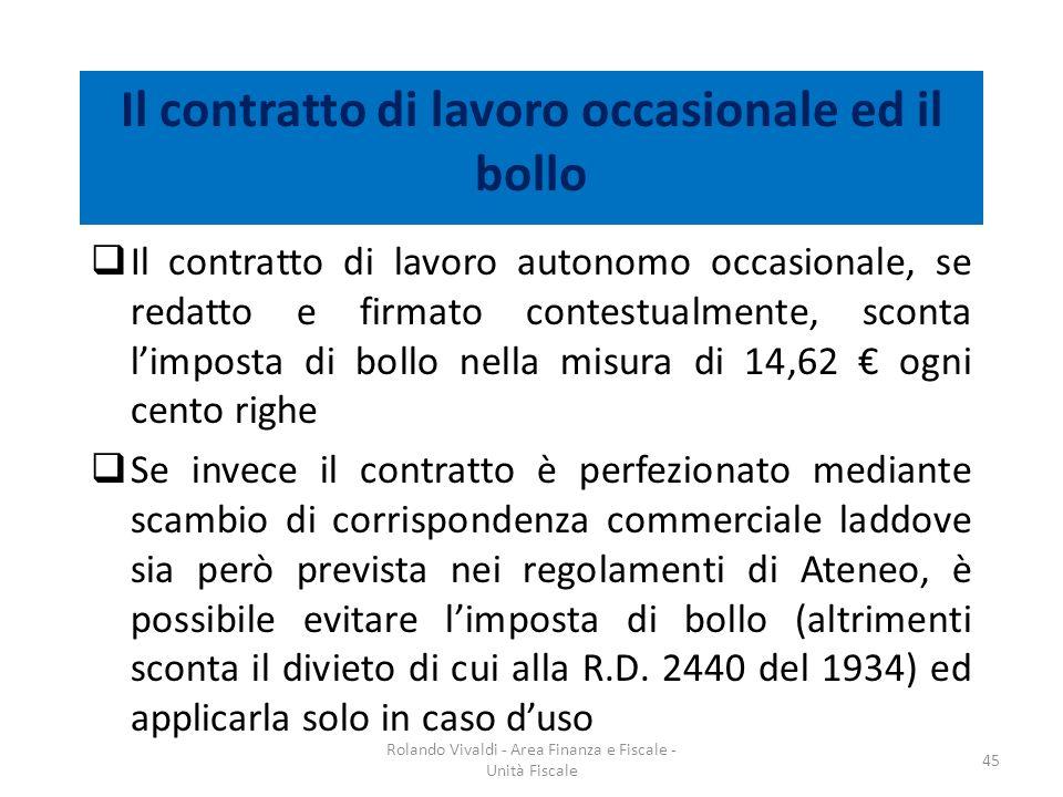 Il contratto di lavoro occasionale ed il bollo Il contratto di lavoro autonomo occasionale, se redatto e firmato contestualmente, sconta limposta di b