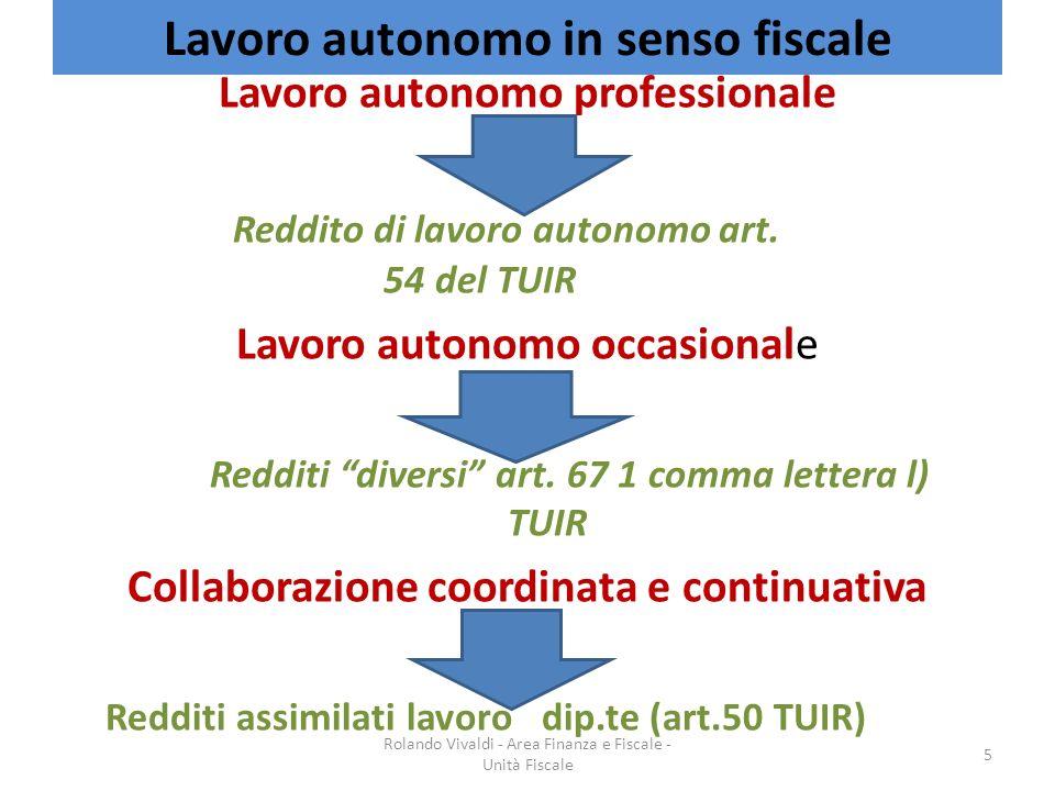 Lavoro autonomo in senso fiscale Lavoro autonomo professionale Reddito di lavoro autonomo art. 54 del TUIR Lavoro autonomo occasionale Redditi diversi