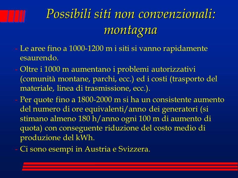 Possibili siti non convenzionali: montagna -Le aree fino a 1000-1200 m i siti si vanno rapidamente esaurendo. -Oltre i 1000 m aumentano i problemi aut