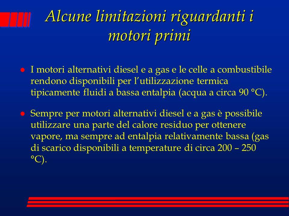 Alcune limitazioni riguardanti i motori primi l I motori alternativi diesel e a gas e le celle a combustibile rendono disponibili per lutilizzazione t