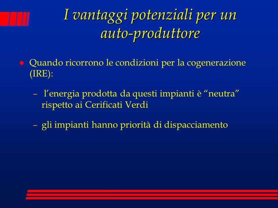 l Quando ricorrono le condizioni per la cogenerazione (IRE): – lenergia prodotta da questi impianti è neutra rispetto ai Cerificati Verdi –gli impiant