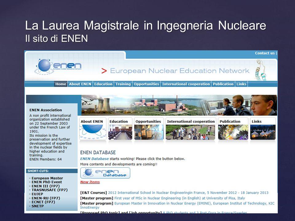 La Laurea Magistrale in Ingegneria Nucleare Il sito di ENEN