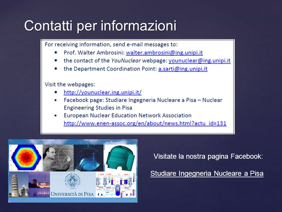 Contatti per informazioni Visitate la nostra pagina Facebook: Studiare Ingegneria Nucleare a Pisa