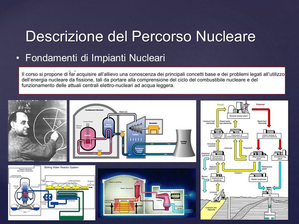 Descrizione del Percorso Nucleare Fondamenti di Impianti Nucleari