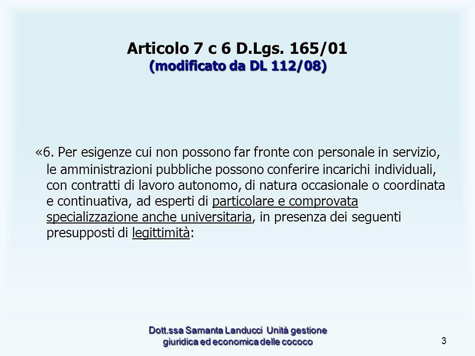Dott.ssa Samanta Landucci Unità gestione giuridica ed economica delle cococo3 Articolo 7 c 6 D.Lgs.