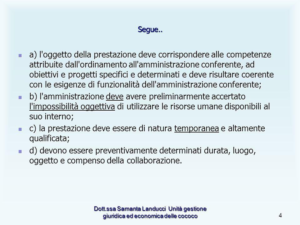 Dott.ssa Samanta Landucci Unità gestione giuridica ed economica delle cococo4 Segue..