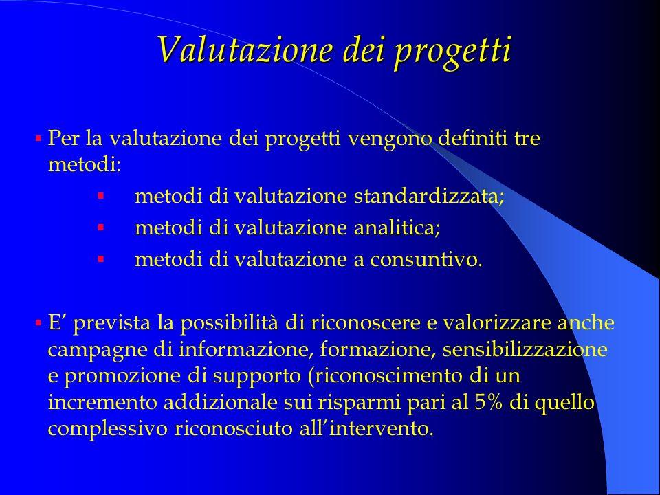 Valutazione dei progetti Per la valutazione dei progetti vengono definiti tre metodi: metodi di valutazione standardizzata; metodi di valutazione anal