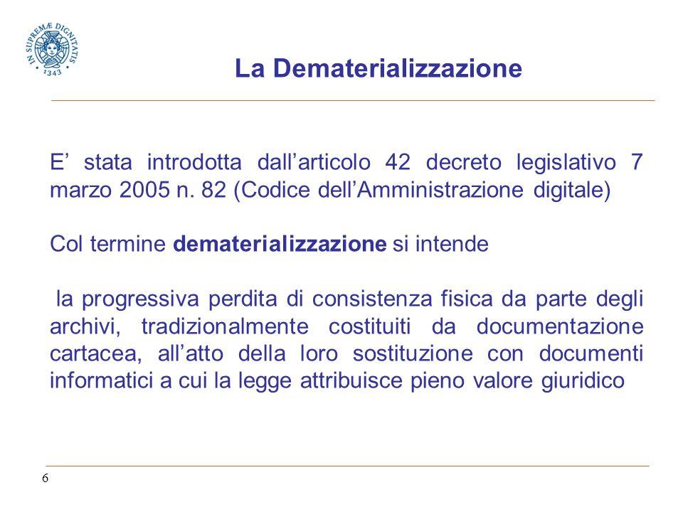 6 La Dematerializzazione E stata introdotta dallarticolo 42 decreto legislativo 7 marzo 2005 n.